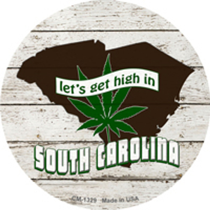 Lets Get High In South Carolina Wholesale Novelty Metal Circle Magnet CM-1329