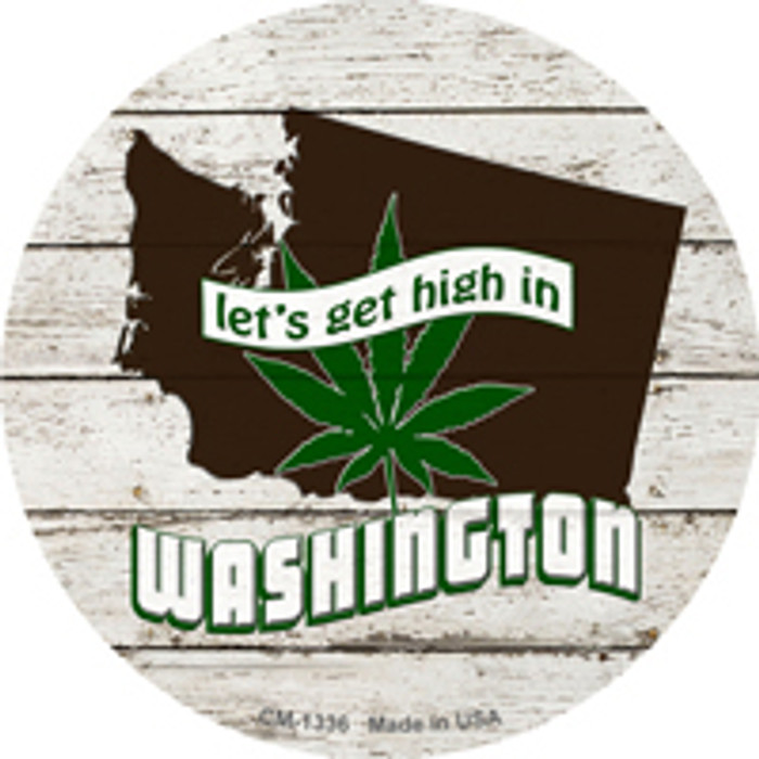 Lets Get High In Washington Wholesale Novelty Metal Circle Magnet CM-1336