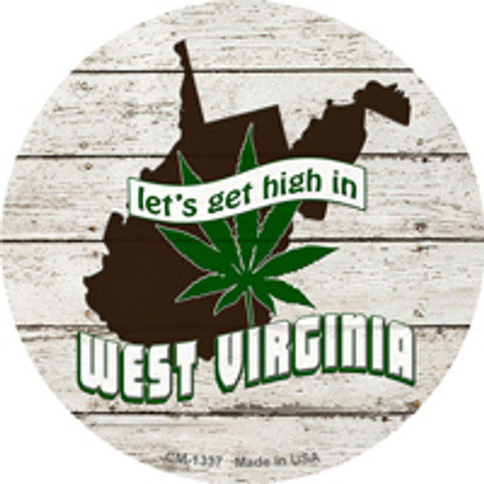 Lets Get High In West Virginia Wholesale Novelty Metal Circle Magnet CM-1337