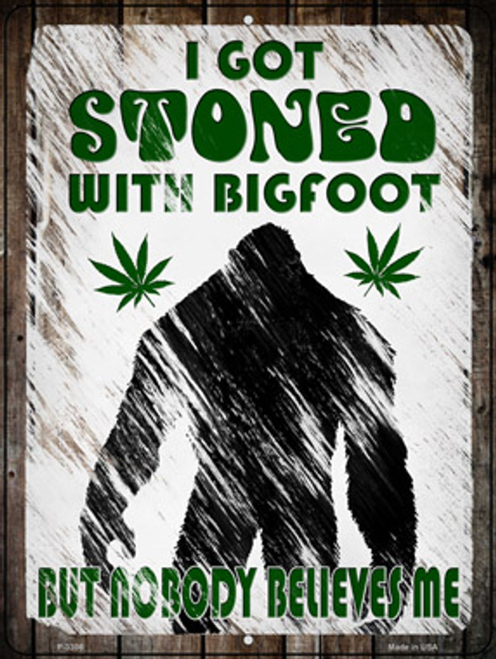 Stoned With Bigfoot Wholesale Novelty Metal Parking Sign P-3306