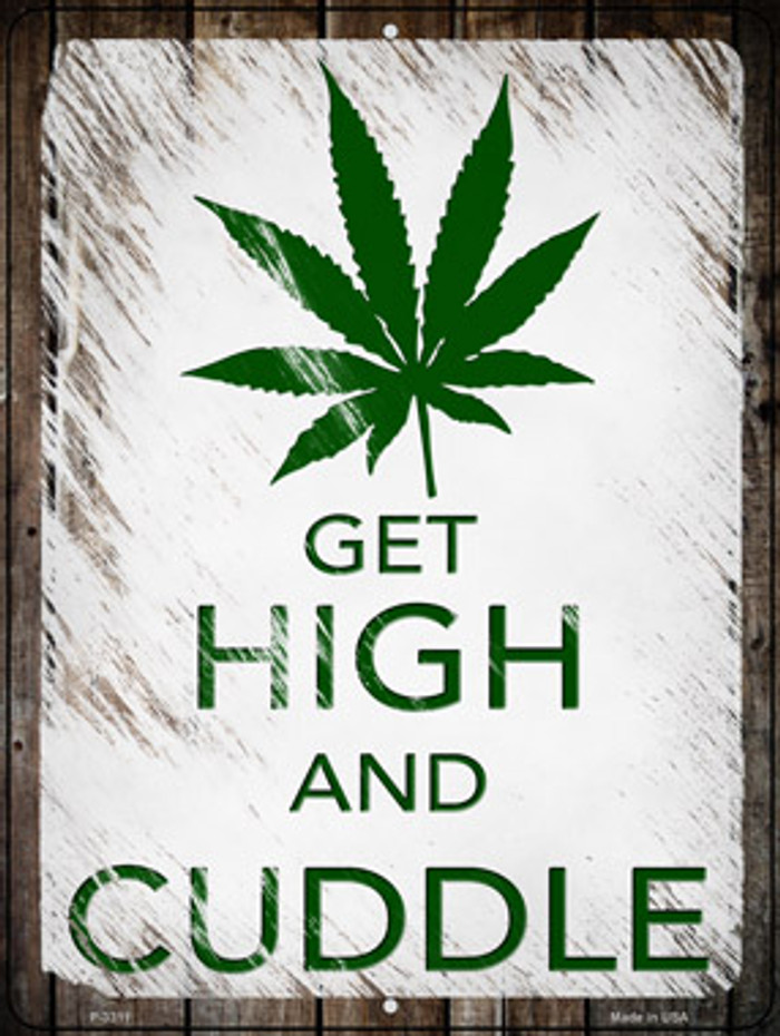 Get High And Cuddle Wholesale Novelty Metal Parking Sign P-3311
