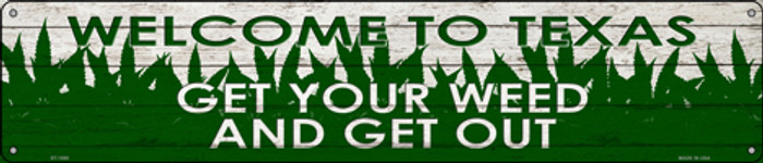 Texas Get Your Weed Wholesale Novelty Metal Street Sign ST-1595