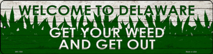 Delaware Get Your Weed Wholesale Novelty Metal Mini Street Sign MK-1560
