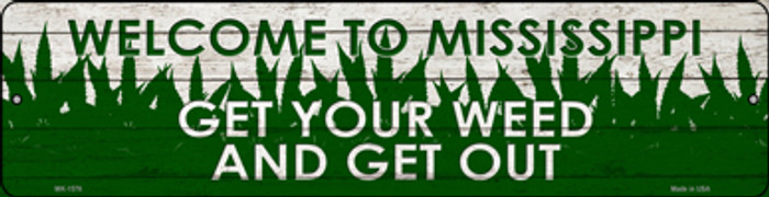 Mississippi Get Your Weed Wholesale Novelty Metal Mini Street Sign MK-1576