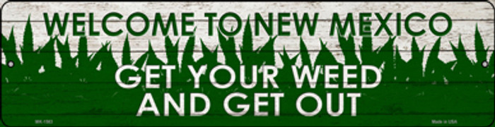 New Mexico Get Your Weed Wholesale Novelty Metal Mini Street Sign MK-1583