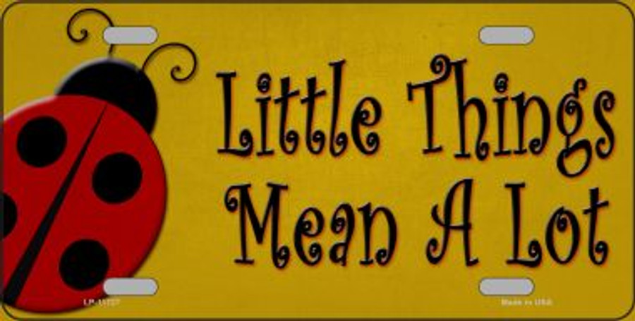 Little Things Mean A Lot Wholesale Novelty License Plate LP-11727