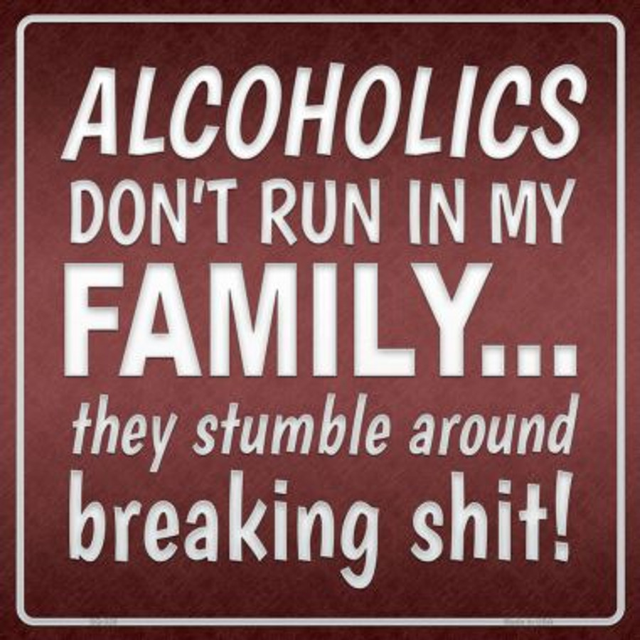 Alcoholics Don't Run In My Family Wholesale Novelty Square Sign SQ-326