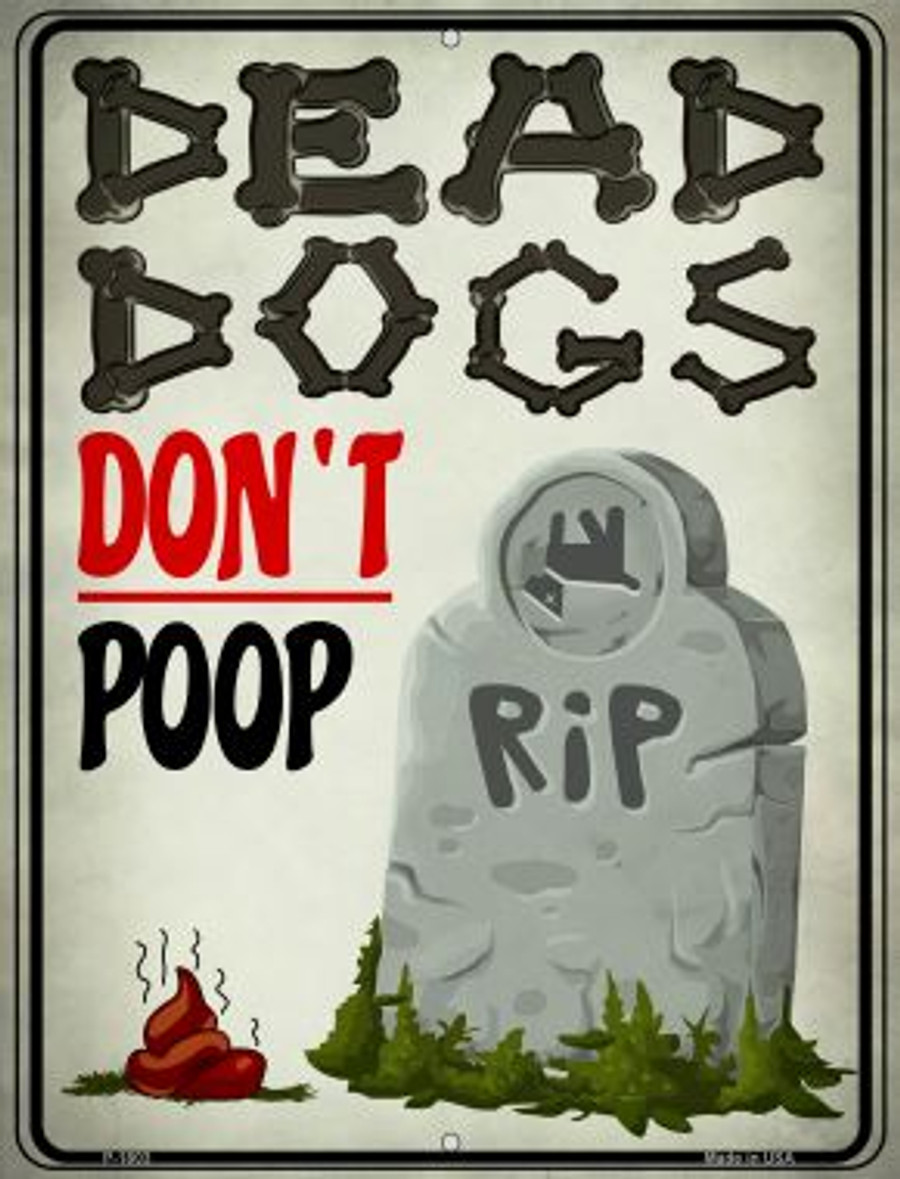 Dead Dogs Don't Poop Wholesale Parking Sign P-1803