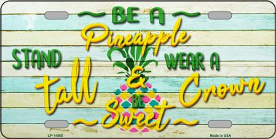 Be A Pineapple Wholesale Novelty License Plate LP-11865