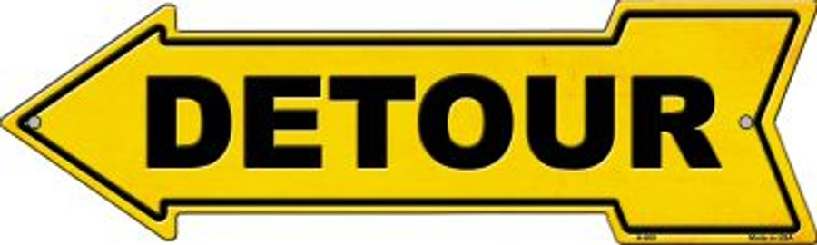 Detour to the Left Wholesale Novelty Metal Arrow Sign A-669