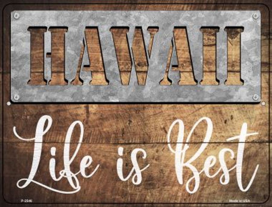 Hawaii Stencil Life is Best Wholesale Novelty Metal Parking Sign P-2546