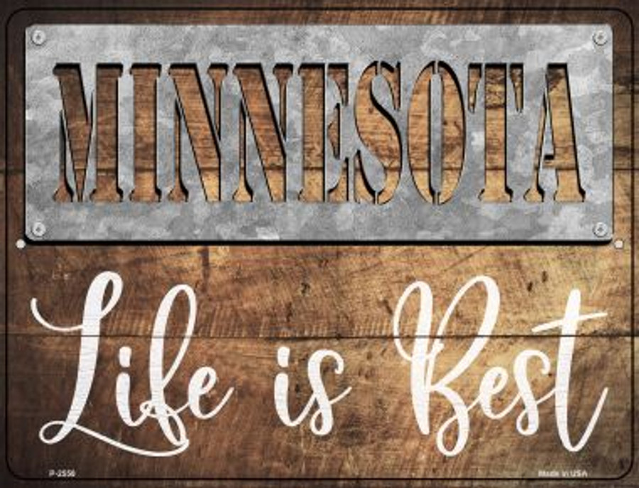 Minnesota Stencil Life is Best Wholesale Novelty Metal Parking Sign P-2558
