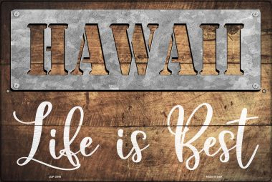 Hawaii Stencil Life is Best Wholesale Novelty Metal Large Parking Sign LGP-2546