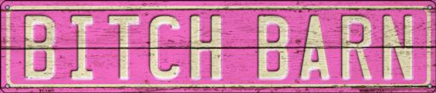 Bitch Barn Wholesale Novelty Metal Street Sign ST-1407