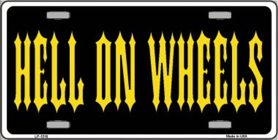 Hell On Wheels Novelty Wholesale Metal License Plate LP-1310