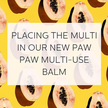 Placing the Multi in Our New Paw Paw Multi-Use Balm