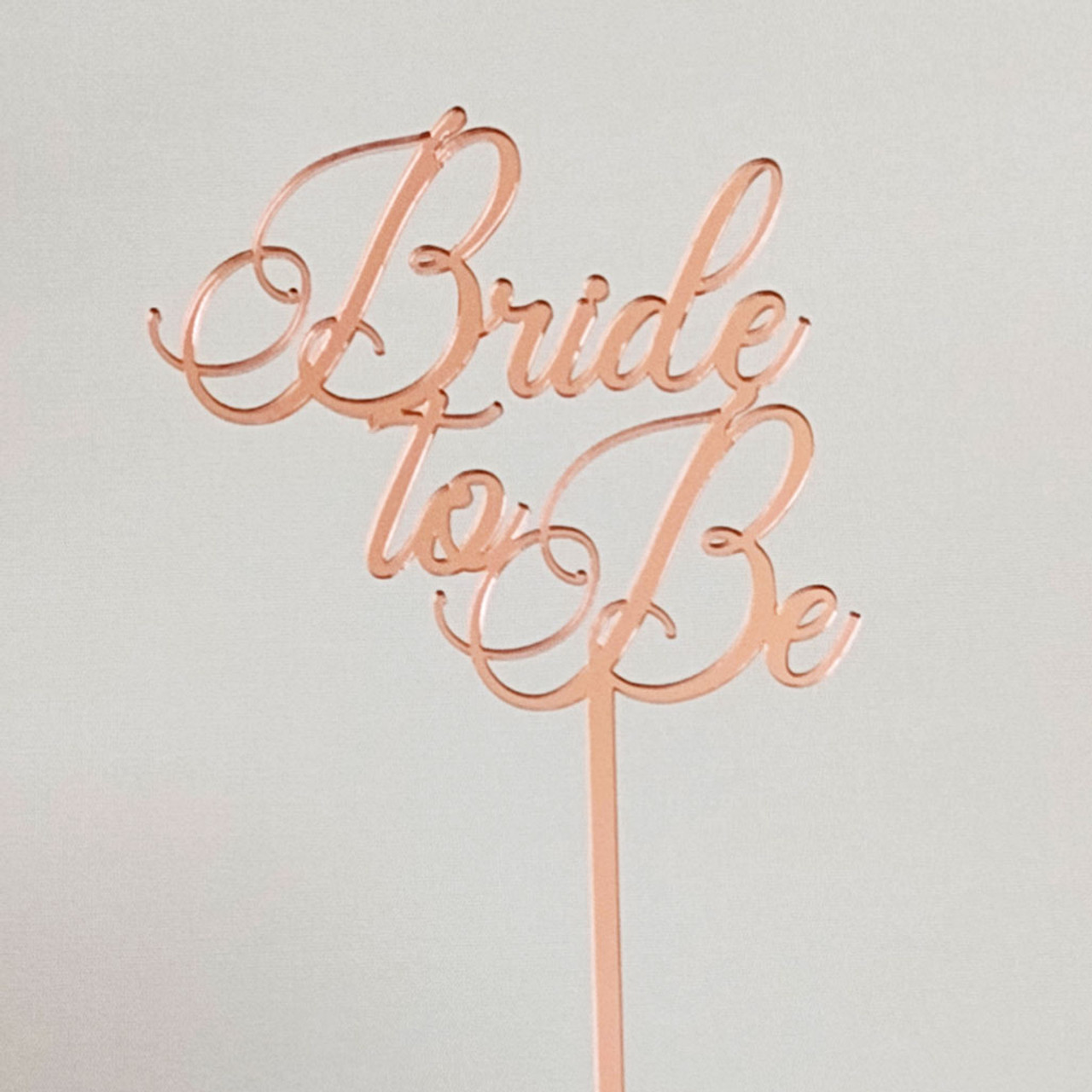 Rose Gold Bride to Be Cake Topper