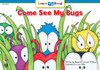 Come See My Bugs