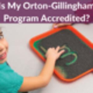Is my Orton-Gillingham program accredited?