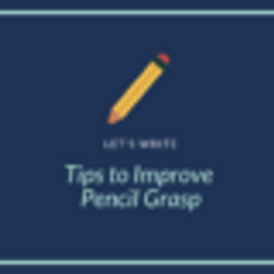 Let's Write! Improving Students' Pencil Grasp