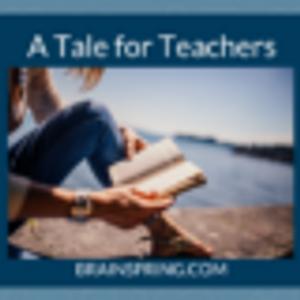 Teacher Appreciation- A Tale for Teachers