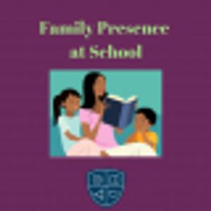 Family Presence at School