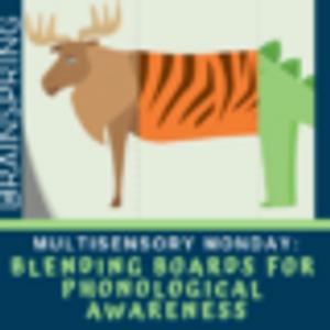 Multisensory Monday: Blending Boards for Phonological Awareness