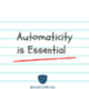 Automaticity is Essential