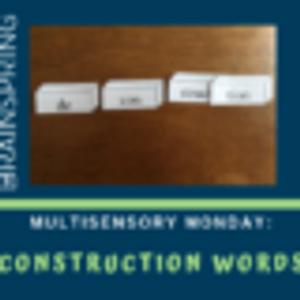 Multisensory Monday: ConSTRUCTion Words
