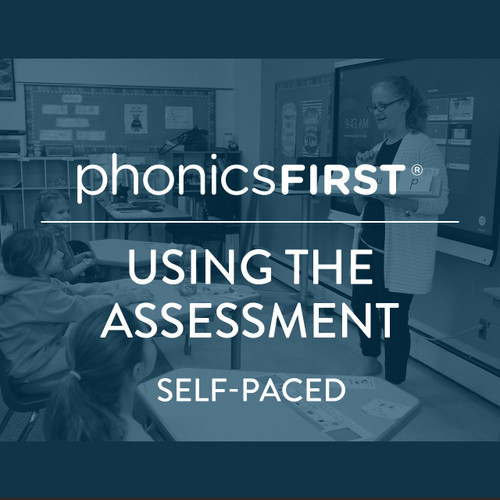 Using the Phonics First® Assessment