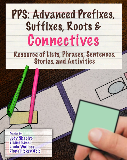 PPS: Advanced Prefixes, Suffixes, Roots & Connectives