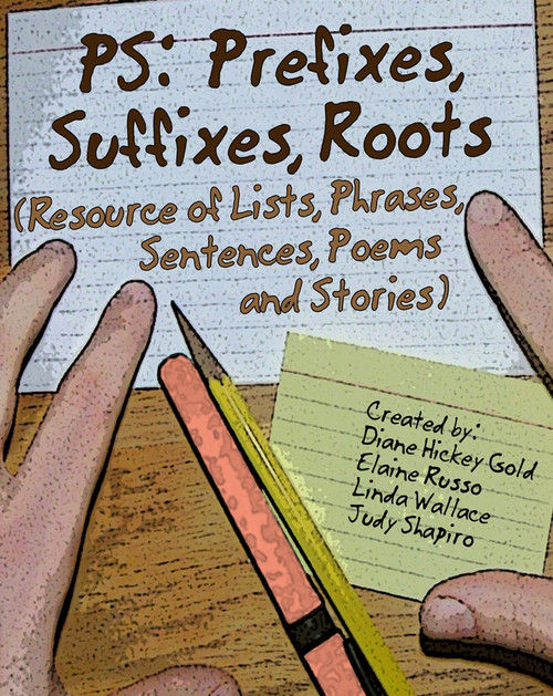 PS: Prefixes, Suffixes, Roots (Resource of Lists, Phrases, Sentences, Poems and Stories)