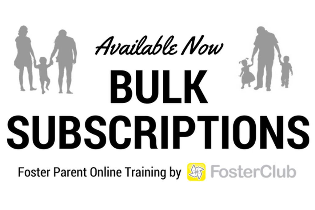 Bulk Subscriptions - Foster Parent Online Training