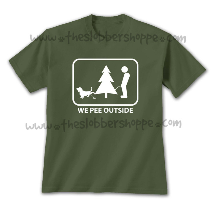 We Pee Outside T-Shirt