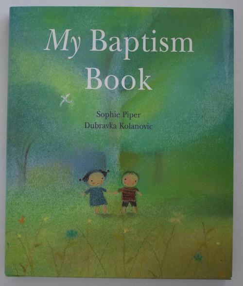 My Baptism Book by Sophie Piper & Dubravka Kolanovic
