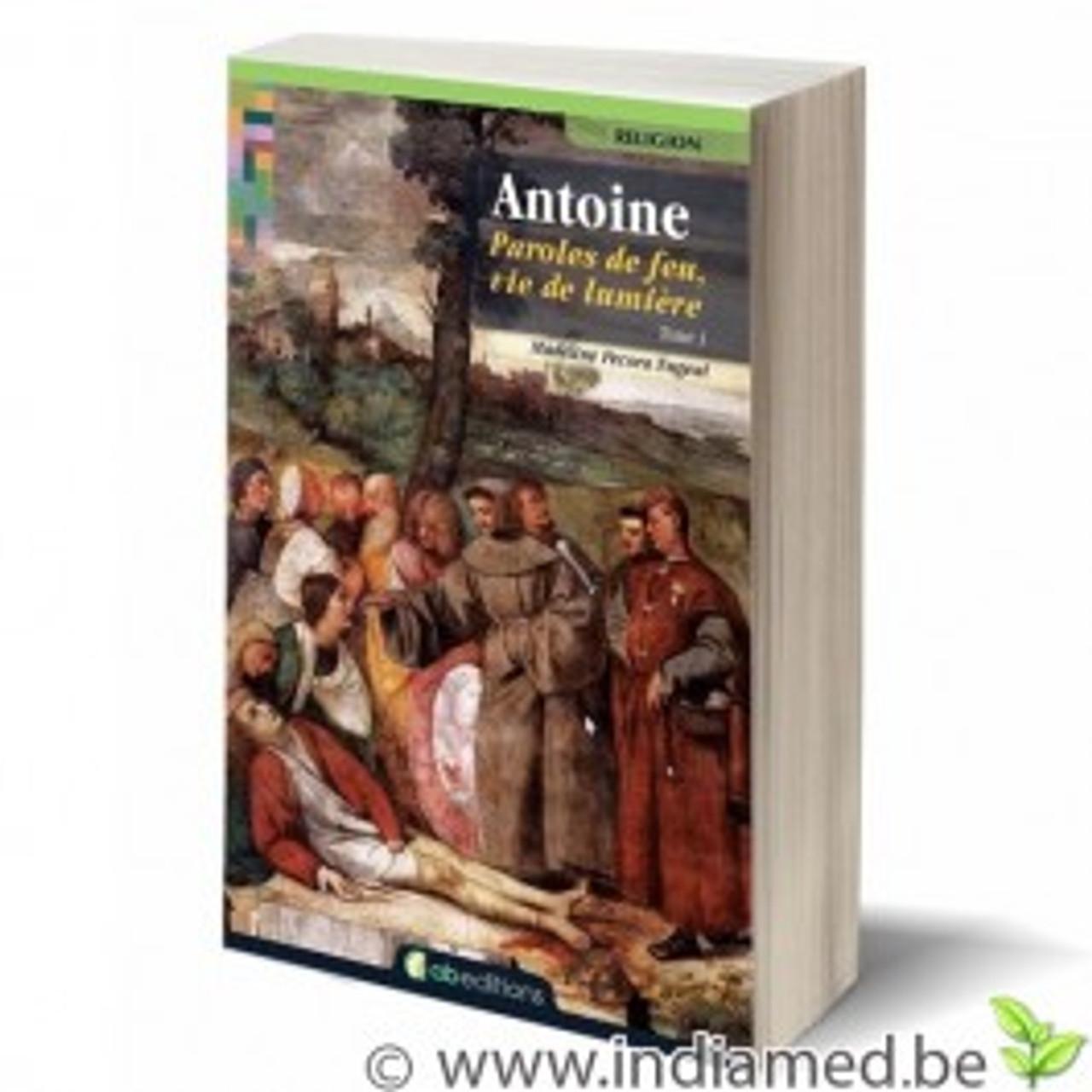 Antoine Paroles de feu, vie de lumiére  Tome 1 and Tome 2