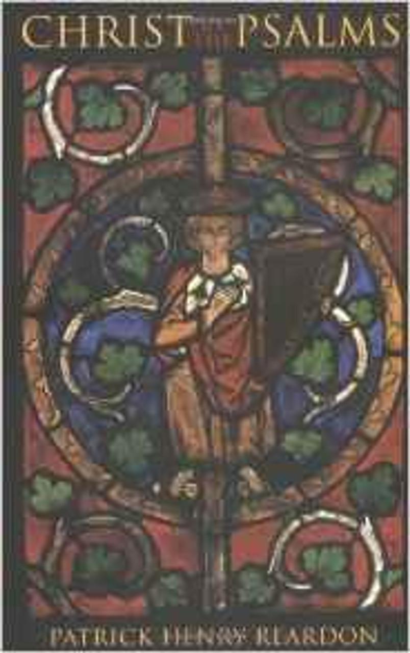 Christ in the Psalms by Patrick Reardon