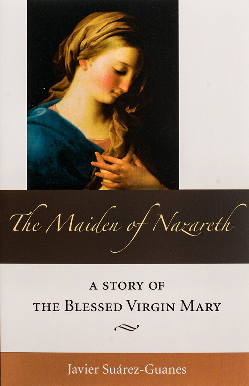 The Maiden of Nazareth A Story Of The Blessed Virgin Mary
