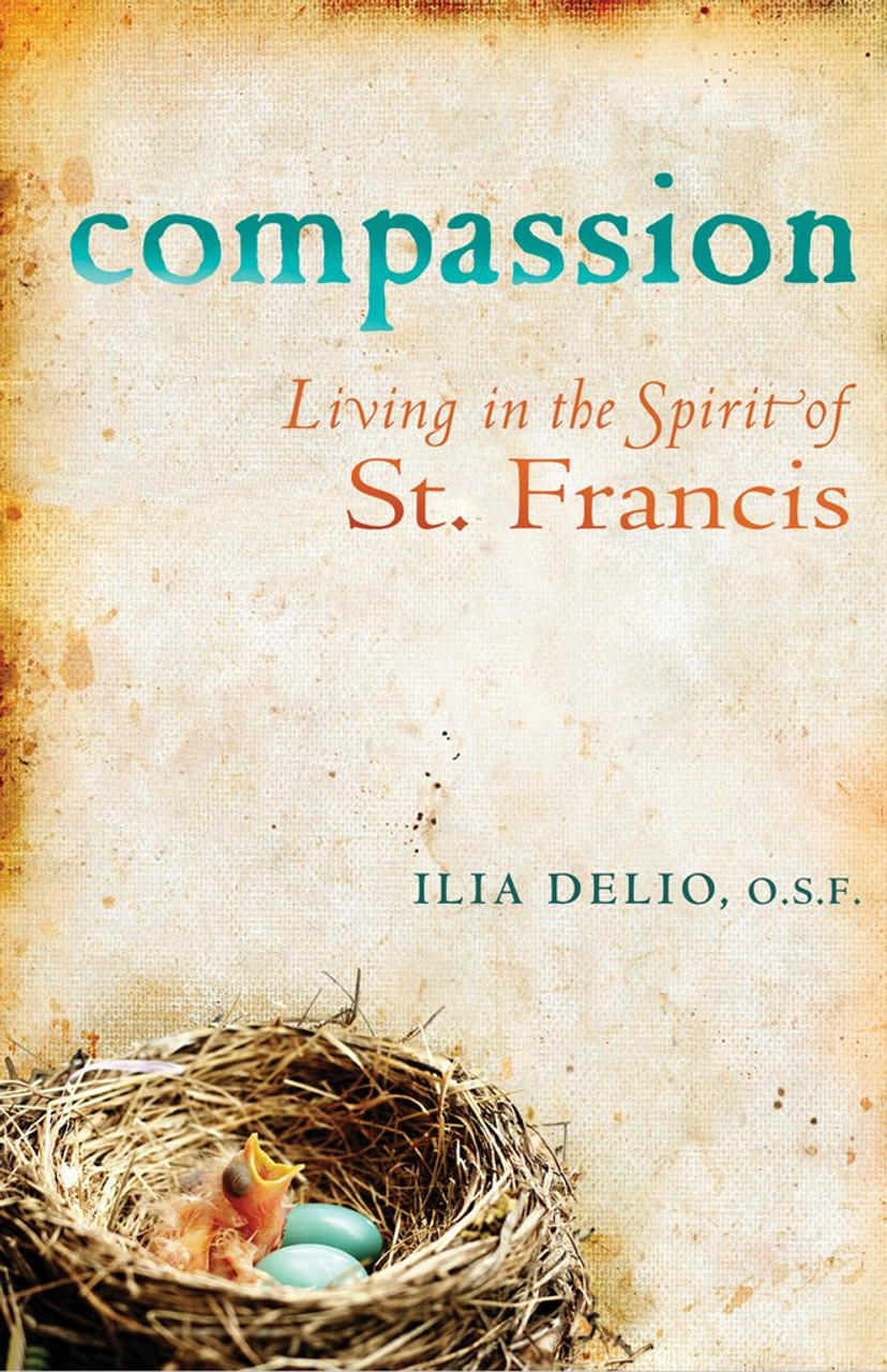 Compassion: Living in the Spirit of St. Francis