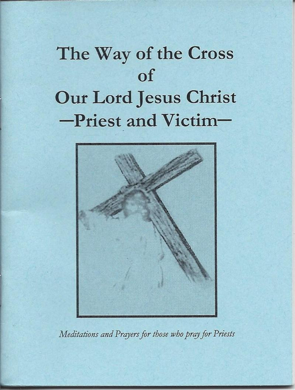 The Way of the Cross of Our Lord Jesus Christ Priest and Victim