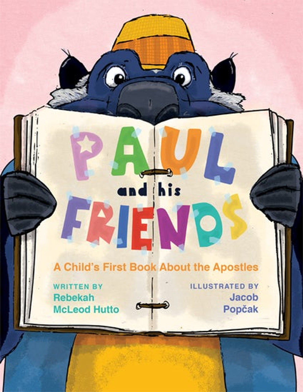 Paul and His Friends A Child's First Book About The Apostles