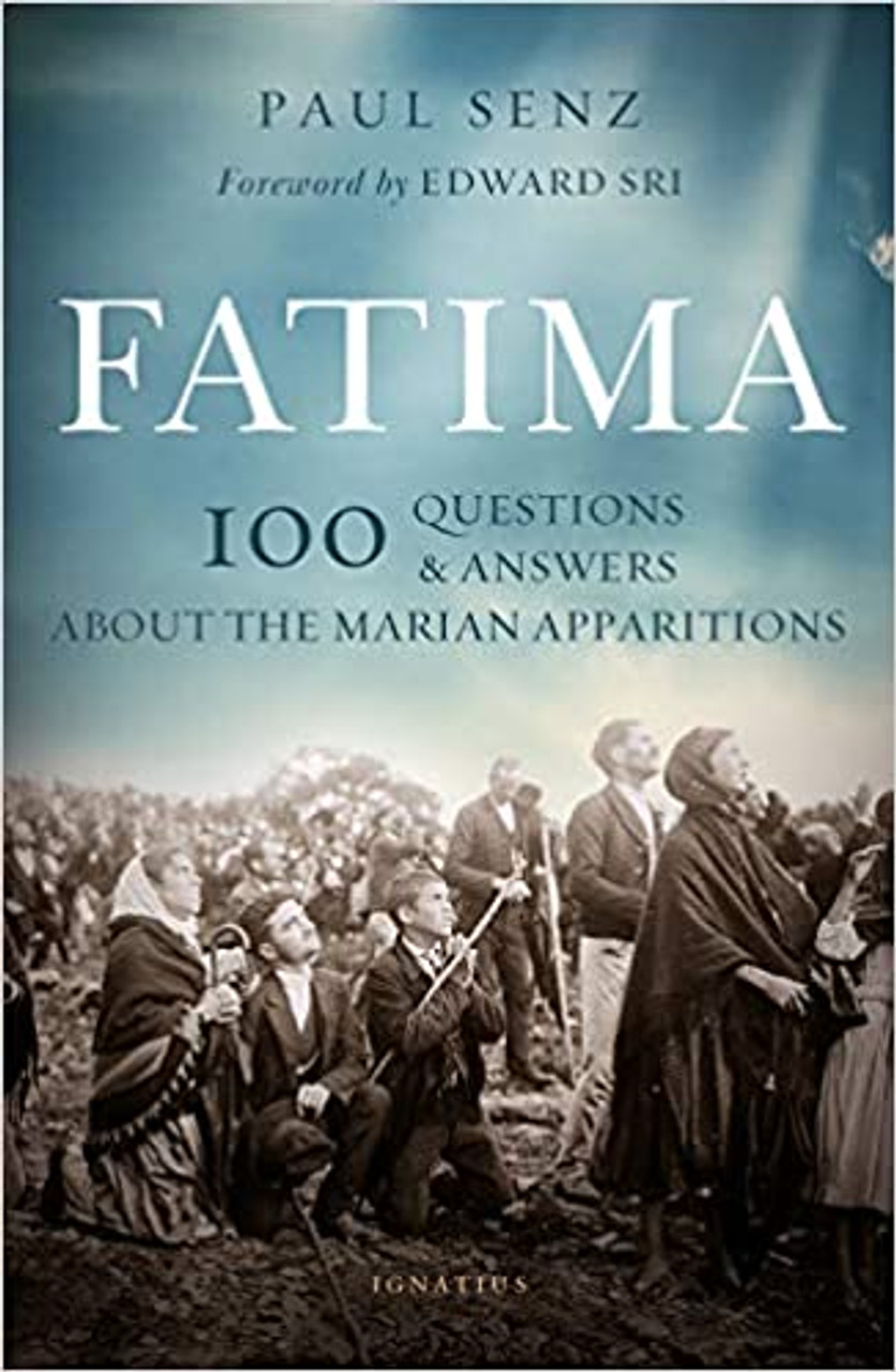 Fatima: 100 Questions and Answers about the Marian Apparitions