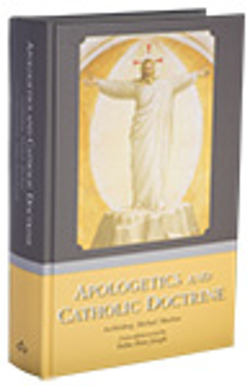 Apologetics and Catholic Doctrine Archbishop Michael Sheehan, A new edition revised by Father Peter Joseph