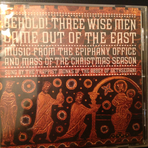 Behold!  Three Wise Men Came Out of the East by the Trappist Monks of the Abbey of Gethsemani CD