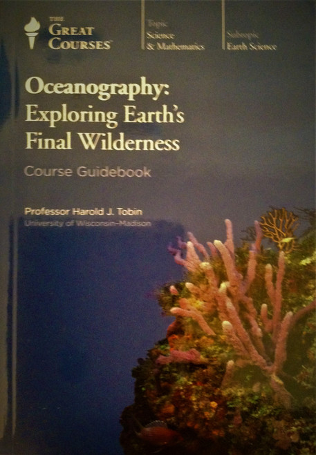 The Great Courses: The Oceanography: Exploring Earth's Final Wilderness DVDs