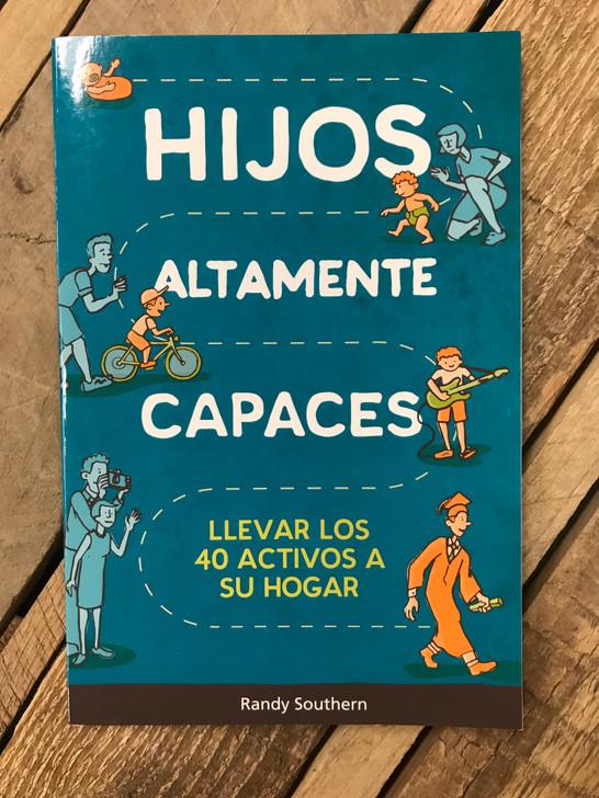 Hijos Altamente Capaces - Llevar los 40 Activos a su Hogar