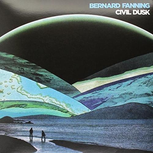 Bernard Fanning - Civil Dusk (LP)