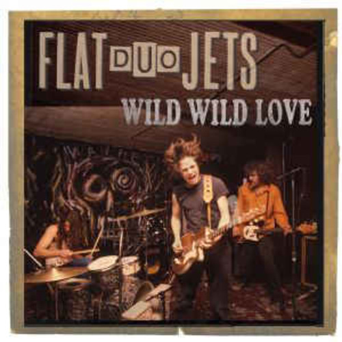 Flat Duo Jets - Wild Wild Love (VINYL LP)