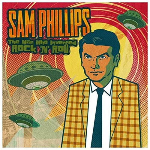 Various - Sam Phillips The Man Who Invented Rock 'N' Roll (VINYL LP)