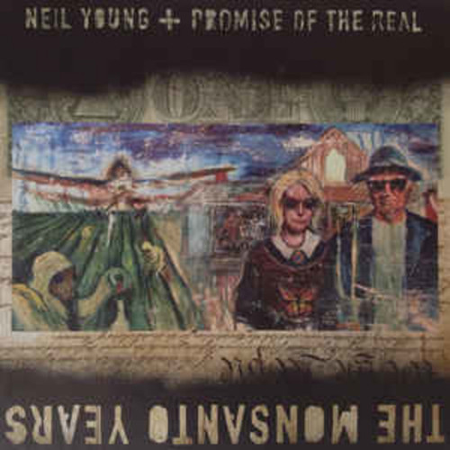 Neil Young and the Promise of Real - Monsanto Years (VINYL LP) (VINYL LP)